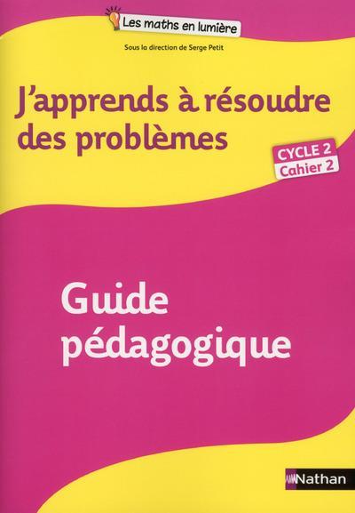 J'APPRENDS A RESOUDRE DES PROBLEMES GUIDE PEDAGOGIQUE 2 CYCLE 2