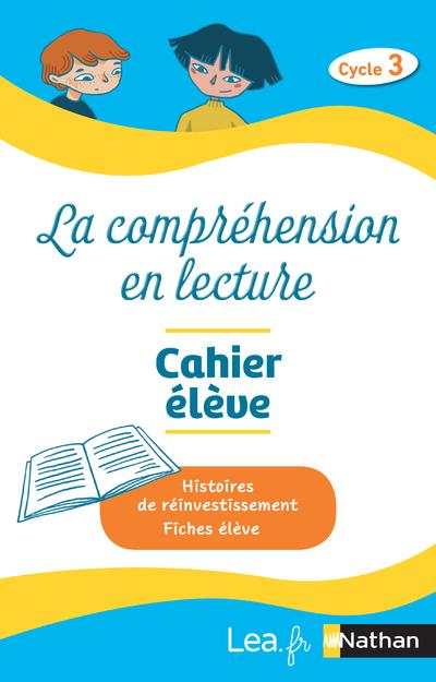 PACK 5 EXEMPLAIRES LA COMPREHENSION EN LECTURE - CAHIER ELEVE - METHODE TESTEE - CYCLE 3 2020