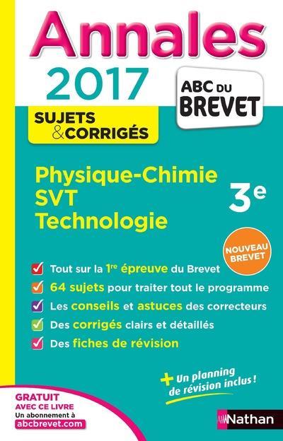 ANNALES BREVET 2017 PHYSIQUE CHIMIE - SVT - TECHNO CORRIGE