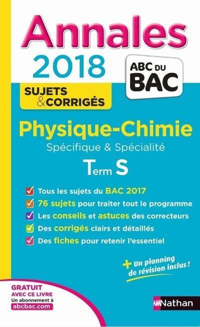 ANNALES BAC PHYSIQUE-CHIMIE TERMINALE S SPECIFIQUE & SPECIFIQUE NUMERO 7 CORRIGES 2018
