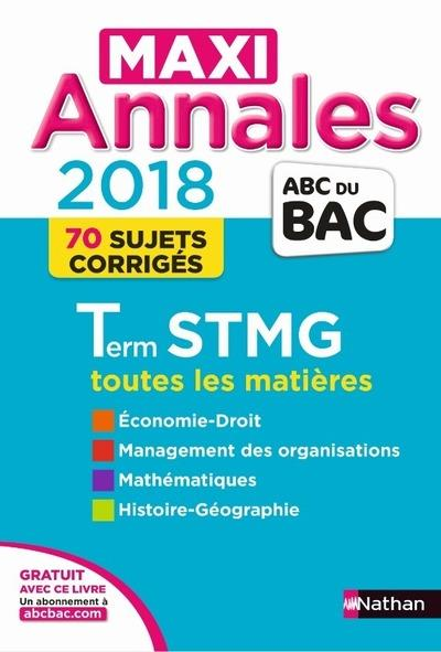 MAXI ANNALES BAC - TERMINALE STMG - 2018