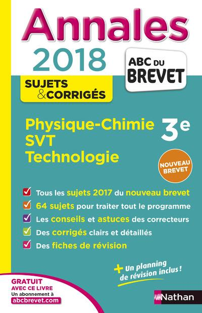 ANNALES BREVET - PHYSIQUE CHIMIE - SVT - TECHNO - CORRIGES 2018