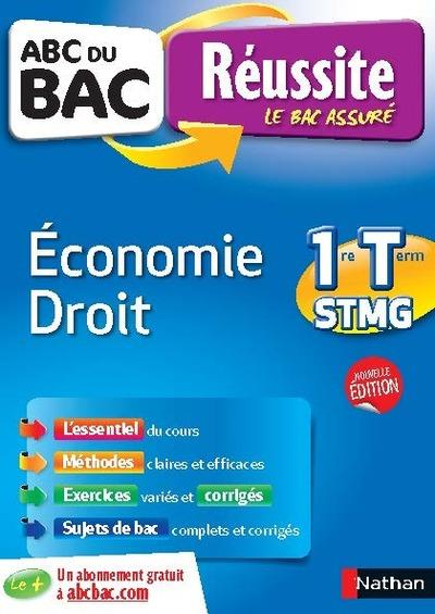 ABC DU BAC REUSSITE ECONOMIE DROIT 1RE ET TERM STMG