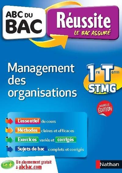 ABC DU BAC REUSSITE MANAGEMENT DES ORGANISATIONS 1ERE ET TERM