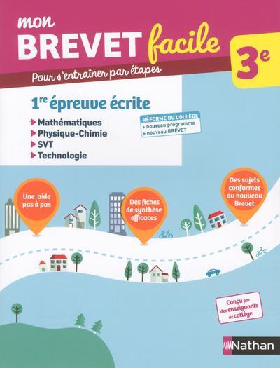 1RE EPREUVE ECRITE - MATHS - PHYSIQUE-CHIMIE - SVT - TECHNOLOGIE 3EME - MON BREVET FACILE