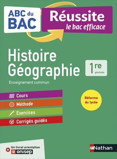 ABC DU BAC REUSSITE HISTOIRE GEOGRAPHIE 1RE