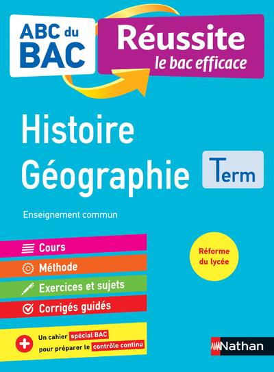 ABC DU BAC - REUSSITE LE BAC EFFICACE - HISTOIRE GEOGRAPHIE - TERMINALE