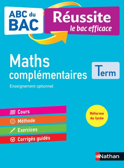 ABC DU BAC - REUSSITE LE BAC EFFICACE - MATHS COMPLEMENTAIRES - TERMINALE