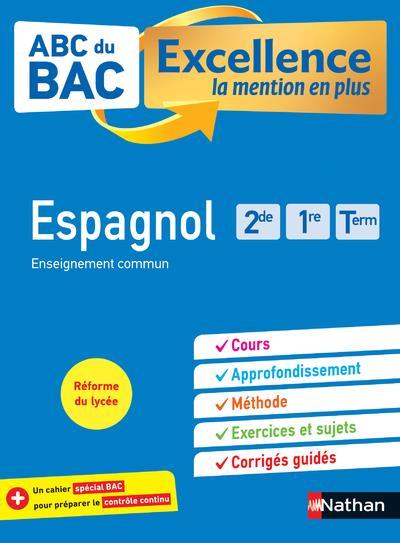 ABC DU BAC EXCELLENCE ESPAGNOL 2DE, 1RE, TERM