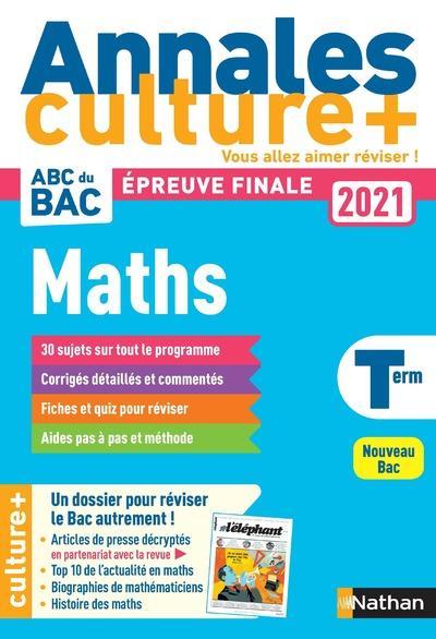 ANNALES BAC 2021 MATHS TERMINALE - CULTURE + - VOL01