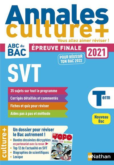 ANNALES BAC 2021 SVT TERMINALE - CULTURE + - VOL04