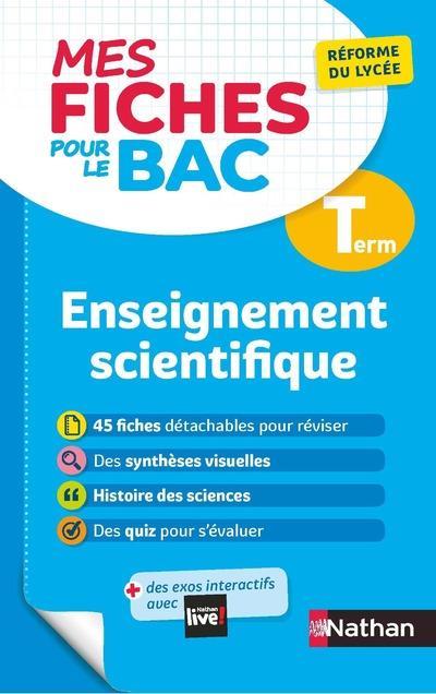 LES FICHES POUR LE BAC - ENSEIGNEMENT SCIENTIFIQUE - TERMINALE