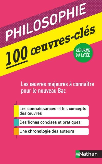 100 OEUVRES-CLES - PHILOSOPHIE