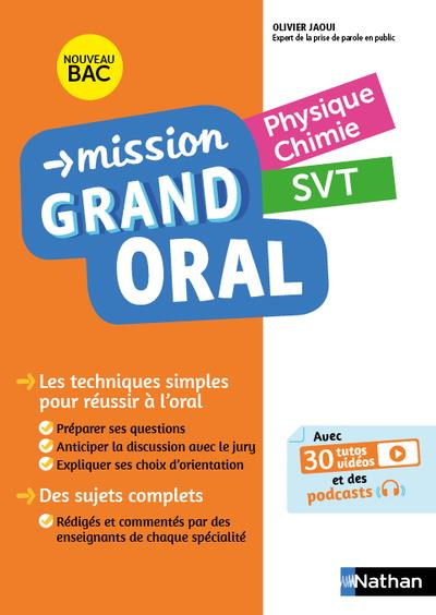 MISSION GRAND ORAL - PHYSIQUE CHIMIE - SVT
