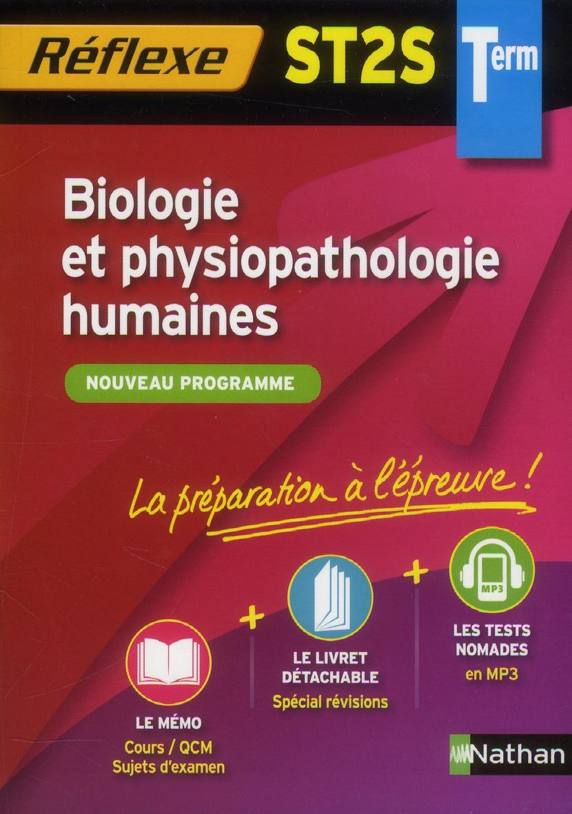 BIOLOGIE ET PHYSIOPATHOLOGIE HUMAINES TERMINALE ST2S - MEMO REFLEXE NUMERO 73 2013