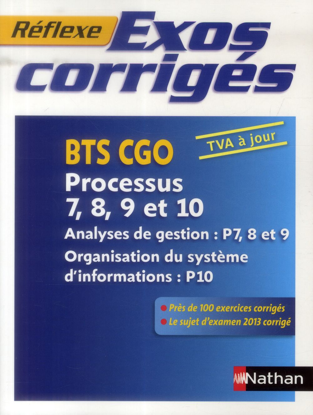 EXOS CORRIGES BTS CGO PROCESSUS 7 A 10 (REFLEXE) 2014