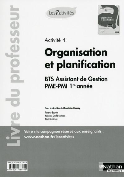 ACTIVITE 4 ORGANISATION ET PLANIFICATION BTS 1RE ANNEE (LES ACTIVITES) LIVRE DU PROFESSEUR 2015
