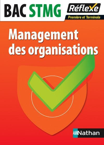 MANAGEMENT DES ORGANISATIONS PREMIERE ET TERMINALE BAC STMG - MEMO REFLEXE NUMERO 89 2015