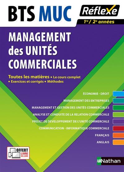 MANAGEMENT DES UNITES COMMERCIALES BTS MUC - TOUTES LES MATIERES REFLEXE N 7 - 2016