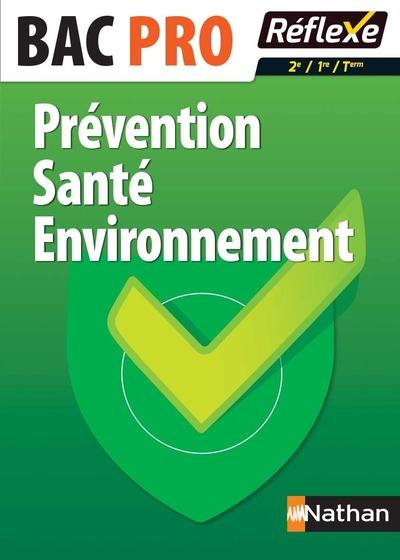 PREVENTION SANTE ENVIRONNEMENT BAC PRO (2EME/1ERE/TERM) - GUIDE REFLEXE N  22 - 2017