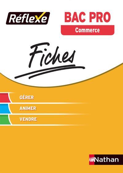 COMMERCE BAC PRO - GERER ANIMER VENDRE - FICHES REFLEXE N03 - 2017