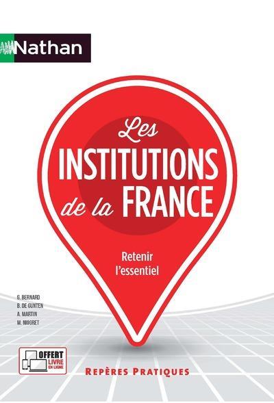 LES INSTITUTIONS DE LA FRANCE - REPERES PRATIQUES N07 2017