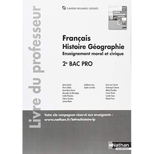 FRANCAIS HISTOIRE-GEOGRAPHIE EMC 2EME BAC PRO (CAHIERS REGARDS CROISES) PROFESSEUR 2018