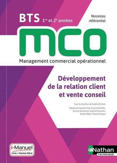 DEVELOPPEMENT DE LA RELATION CLIENT ET VENTE CONSEIL - BTS 1 ET 2 MCO - LIVRE + LICENCE ELEVE - 2019