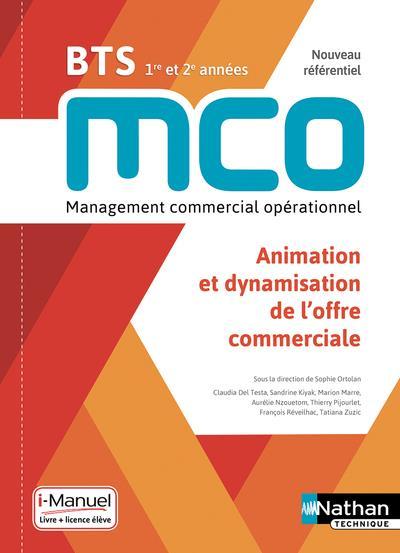 ANIMATION ET DYNAMISATION DE L'OFFRE COMMERCIALE - BTS 1 ET 2 MCO - LIVRE + LICENCE ELEVE - 2019
