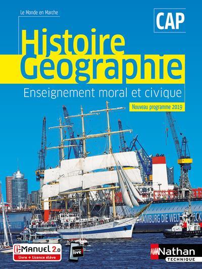 HISTOIRE ET GEOGRAPHIE EMC - CAP (LE MONDE EN MARCHE) LIVRE + LICENCE ELEVE - 2019