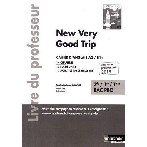 NEW VERY GOOD TRIP - ANGLAIS - BAC PRO 2DE/1RE/TERM - NIVEAU A2/B1+ - LIVRE DU PROFESSEUR - 2019