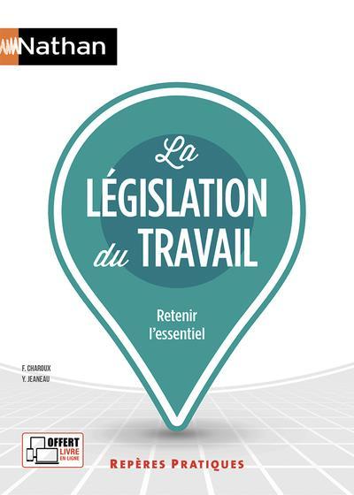 LA LEGISLATION DU TRAVAIL - (REPERES PRATIQUES N 6) - 2019