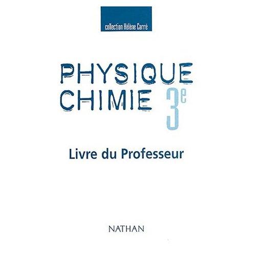 PHYSIQUE CHIMIE 3E PROFESSEUR
