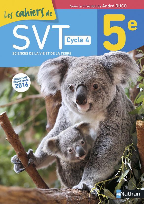 LES CAHIERS DE SVT CYCLE 4 5E 2016 - CAHIER ACTIVITES ELEVE