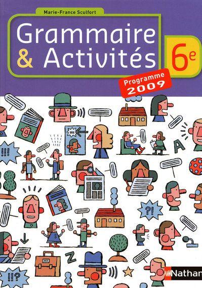 GRAMMAIRE & ACTIVITES 6E