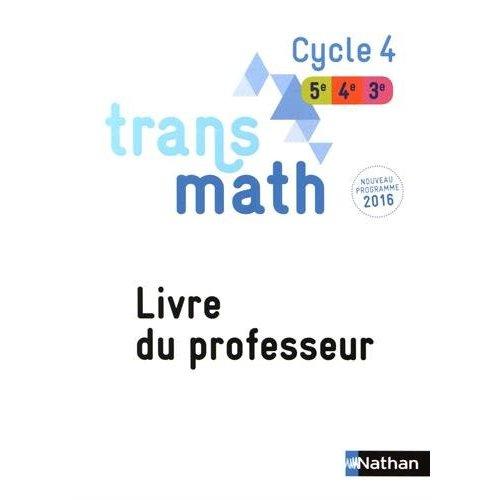 TRANSMATH CYCLE 4 - LIVRE DU PROFESSEUR 2016