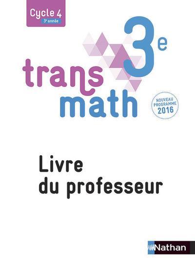 TRANSMATH 3EME 2016 - LIVRE DU PROFESSEUR