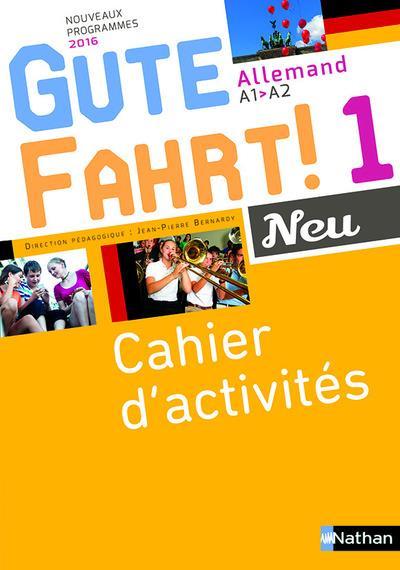 GUTE FAHRT ! NEU 1 2016 - CAHIER D'ACTIVITES