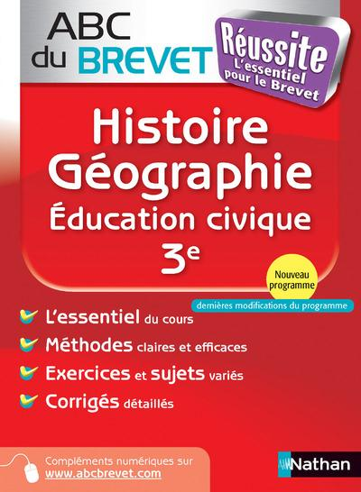 ABC DU BREVET REUSSITE HISTOIRE-GEO-EDUCATION CIVIQUE 3E 2014