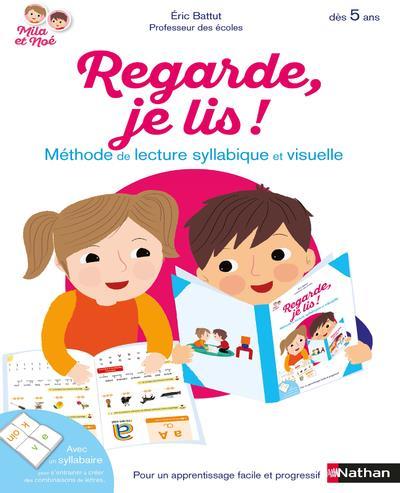 REGARDE, JE LIS ! - METHODE DE LECTURE SYLLABIQUE ET VISUELLE
