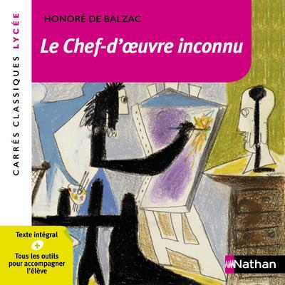 LE CHEF D'OEUVRE INCONNU - BALZAC - CARRES CLASSIQUES LYCEE - NUMERO 18