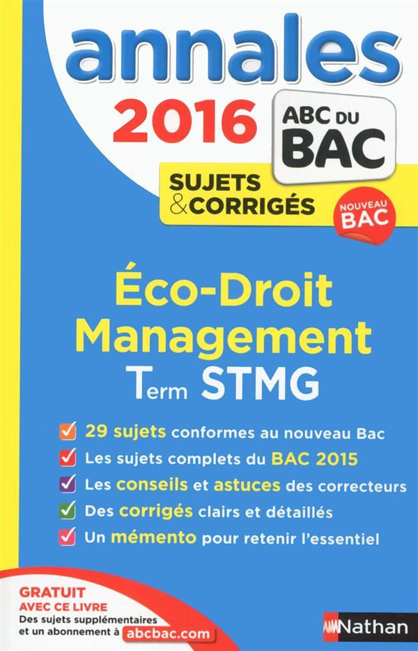 ANNALES BAC 2016 ECONOMIE DROIT MANAGEMENT DES ORGANISATIONS TERMINALE STMG CORRIGES