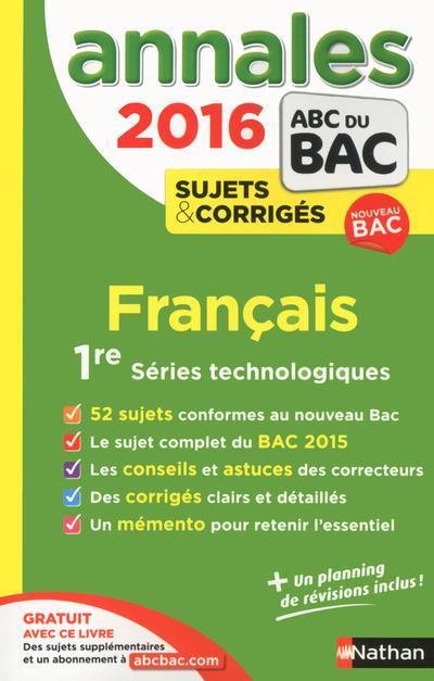 ANNALES BAC 2016 FRANCAIS 1RE SERIES TECHNOLOGIQUES SUJETS & CORRIGES NUMERO 23