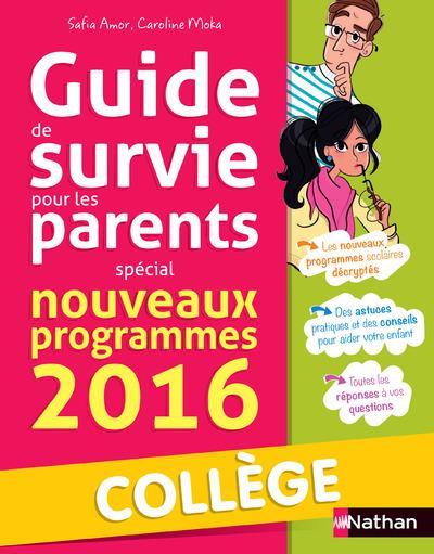 GUIDE DE SURVIE POUR LES PARENTS SPECIAL NOUVEAUX PROGRAMMES 2016 COLLEGE