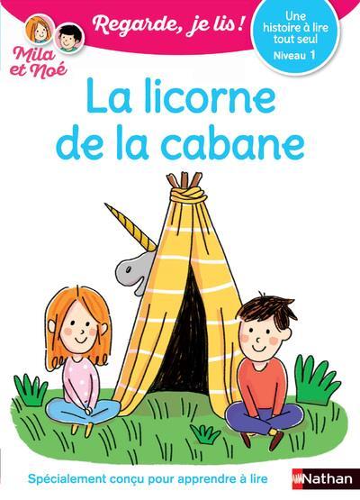 LA LICORNE DE LA CABANE - NIVEAU 1 - REGARDE, JE LIS!