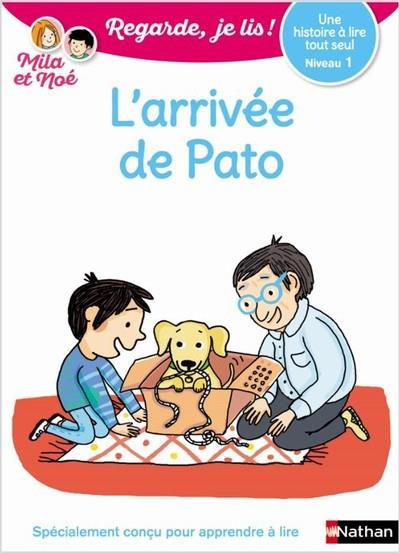 L'ARRIVEE DE PATO - NIVEAU 1 - REGARDE JE LIS ! - UNE HISTOIRE A LIRE TOUT SEUL
