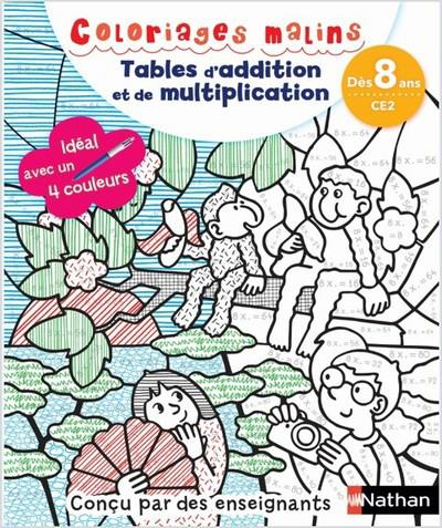 COLORIAGES MALINS - TABLES D'ADDITION ET DE MULTIPLICATION - DES 8 ANS