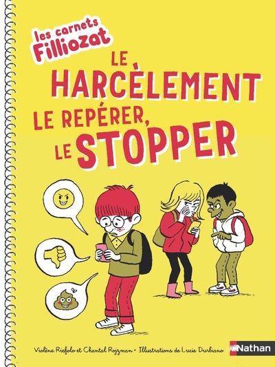 LES CARNET FILLIOZAT - LE HARCELEMENT, LE REPERER, LE STOPPER