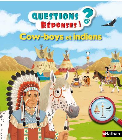COW-BOYS ET INDIENS - QUESTIONS ? REPONSES ! 4+ ANS N10