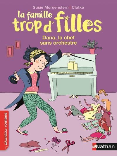 FAMILLE TROP D'FILLES : DANA, LA CHEF SANS ORCHESTRE